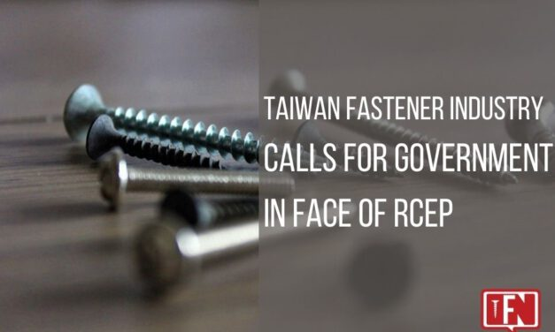 Taiwan Fastener Industry Calls for Government in Face of RCEP