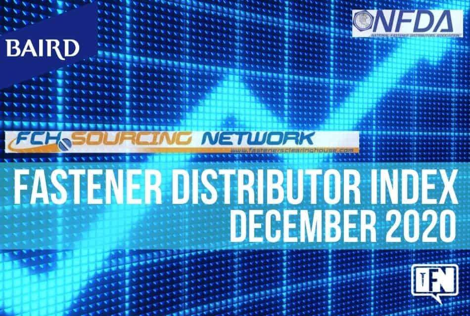 FASTENER DISTRIBUTOR INDEX (FDI) SURVEY DECEMBER 2020