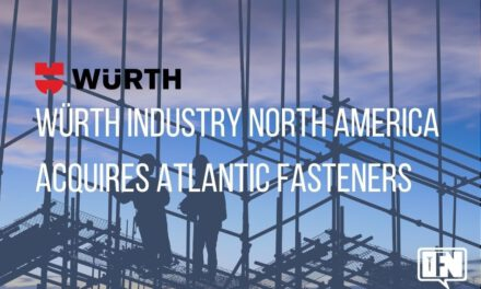 Würth Industry North America Acquires Atlantic Fasteners, Inc. To Grow New Construction Services Division