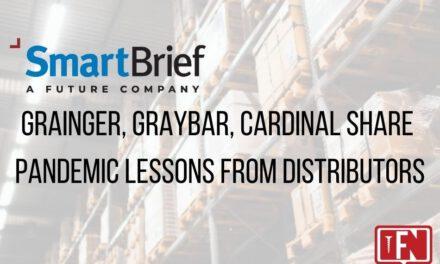Grainger, Graybar, Cardinal share pandemic lessons from distributors