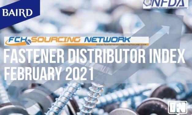 FASTENER DISTRIBUTOR INDEX (FDI) | FEBRUARY 2021