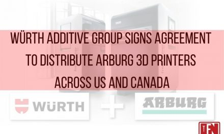 Würth Additive Group Signs Agreement To Distribute ARBURG 3D Printers Across US And Canada