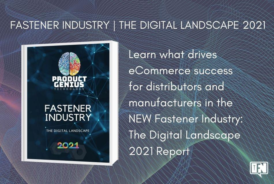 FASTENER INDUSTRY: The Digital Landscape 2021