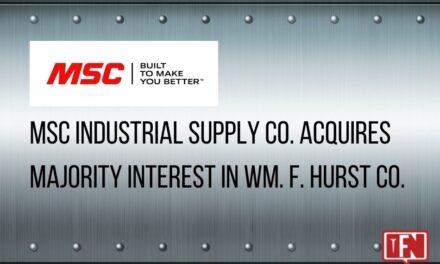 MSC INDUSTRIAL SUPPLY CO. ACQUIRES MAJORITY INTEREST IN WM. F. HURST CO., LLC.