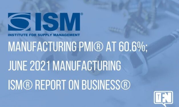 Manufacturing PMI® at 60.6%; June 2021 Manufacturing ISM® Report On Business®