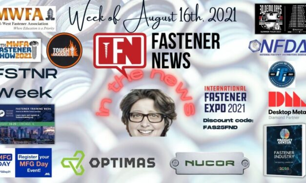 IN THE NEWS with Fastener News Desk the Week of August 16, 2021