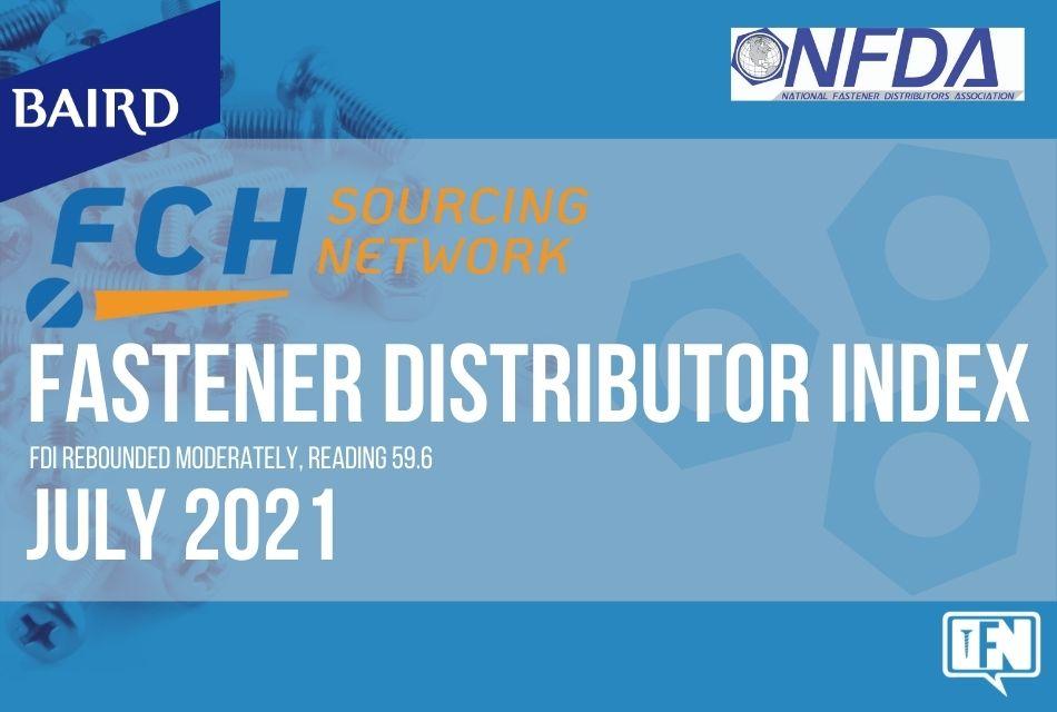FASTENER DISTRIBUTOR INDEX (FDI)   JULY 2021