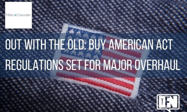 Out with the Old: Buy American Act Regulations Set for Major Overhaul