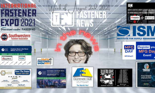 In The News with Fastener News Desk week of August 2nd, 2021