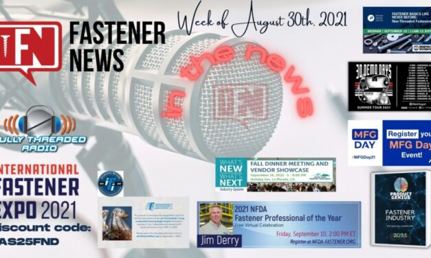 IN THE NEWS with Fastener News Desk The Week of August 30, 2021