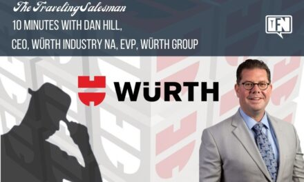10 Minutes with Dan Hill, CEO, Würth Industry NA, EVP, Würth Group