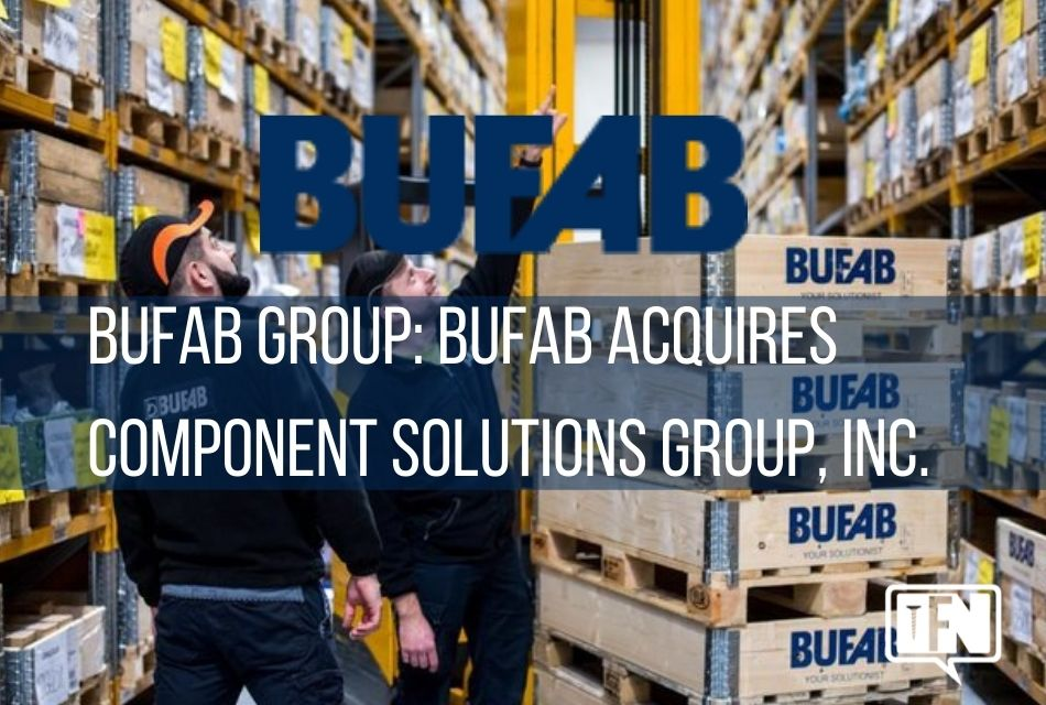 Bufab Group: Bufab Acquires Component Solutions Group, Inc.