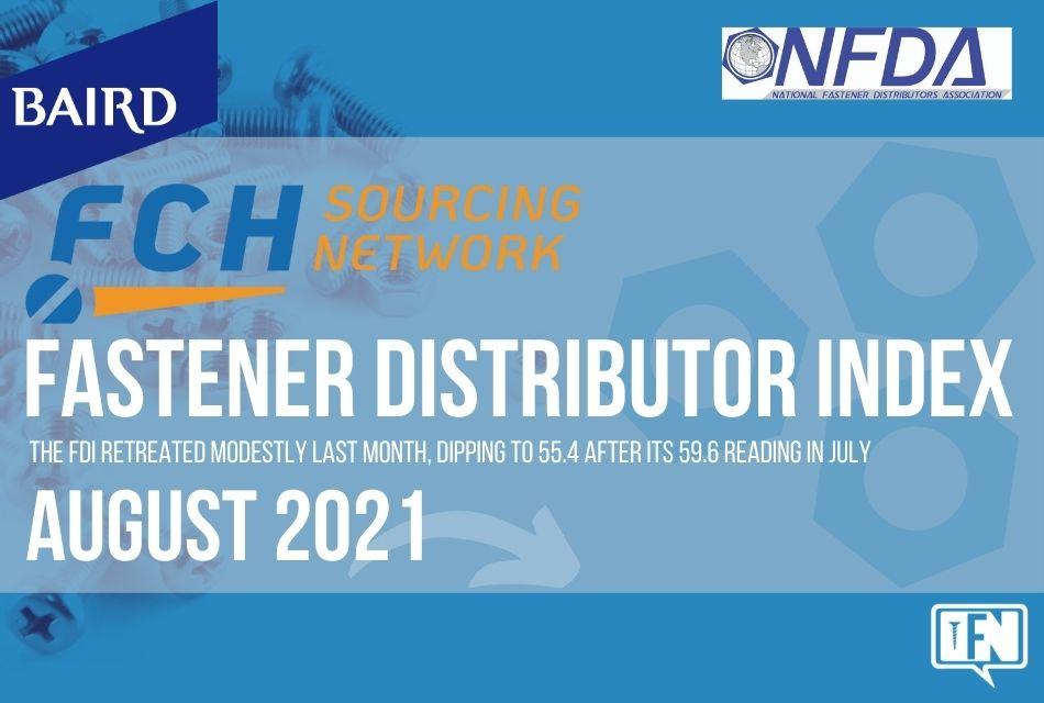 FASTENER DISTRIBUTOR INDEX (FDI)   AUGUST 2021