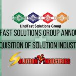 LindFast Group Announces Acquisition of Solution Industries