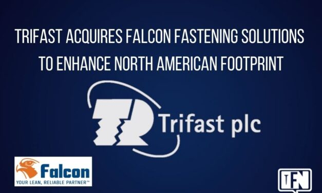 Trifast Acquires Falcon Fastening Solutions to Enhance North American Footprint