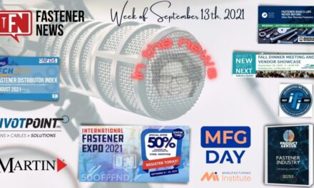 IN THE NEWS with Fastener News Desk The Week of September 13, 2021