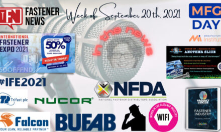 IN THE NEWS with Fastener News Desk The Week of September 20, 2021