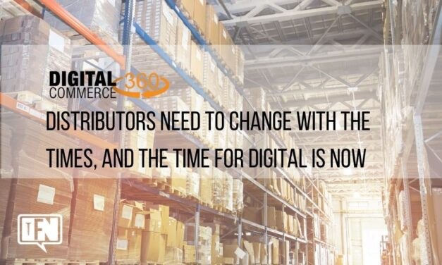 Distributors Need to Change with the Times, and the Time for Digital is Now