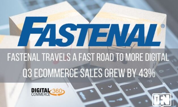Fastenal Travels a Fast Road to More Digital – Q3 Ecommerce Sales Grew By 43%