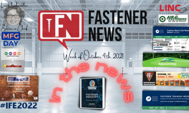 IN THE NEWS with Fastener News Desk The Week of October 4th, 2021